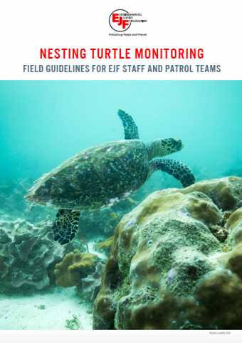 Nesting Turtle Monitoring: Field Guidelines For EJF Staff and Patrol Teams